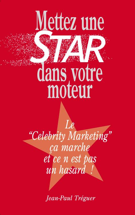 Lelivre METTEZ UNE STAR DANS VOTRE MOTEUR de Jean-Paul TREGUER, PDG de l'Agence TVLowCost