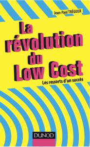 LA REVOLUTION DU LOW COST JEAN-PAUL TRÉGUER EDITIONS DUNOD
