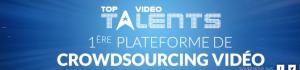 Top Video Talents, 1ère plateforme de crowdsourcing video