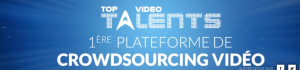 Top Video Talents, 1ère plateforme de crowdsourcing video